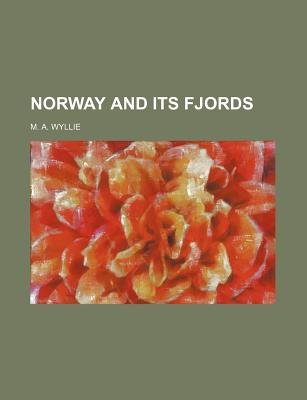 Norway and Its Fjords (Paperback): unknownauthor, M. A. Wyllie