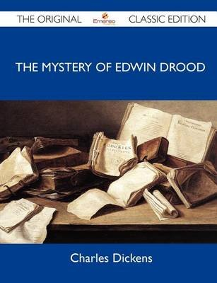 The Mystery of Edwin Drood - The Original Classic Edition (Paperback): Charles Dickens