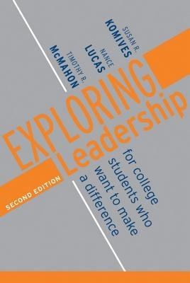 Exploring Leadership - For College Students Who Want to Make a Difference (Electronic book text, 2nd): Susan R. Komives, Nance...