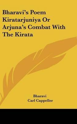 Bharavi's Poem Kiratarjuniya or Arjuna's Combat with the Kirata (Hardcover): Bharavi