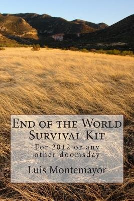 end of the world survival kit for 2012 or any other doomsday