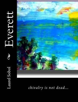 Everett (Paperback): Laurel Marie Sobol