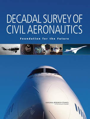 Decadal Survey of Civil Aeronautics - Foundation for the Future (Paperback): National Research Council, Division on Engineering...