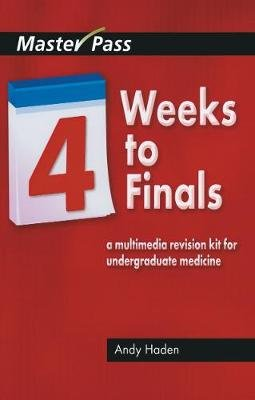 Four Weeks to Finals - A Multimedia Revision Kit for Undergraduate Medicine (Electronic book text): Andy Haden, David Wall