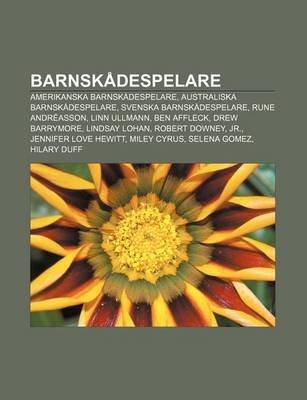 Barnskadespelare - Amerikanska Barnskadespelare, Australiska Barnskadespelare, Svenska Barnskadespelare, Rune Andreasson, Linn...
