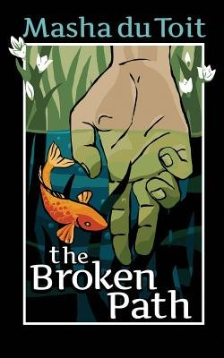 The Broken Path - The Sisters: Book 2 (Paperback): Masha du Toit
