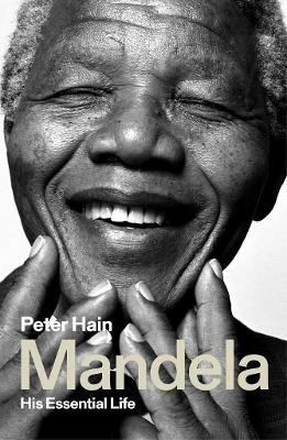 Mandela - His Essential Life (Paperback): Peter Hain
