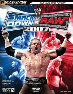 WWE Smackdown vs. Raw 2007 - Signature Series Guide (Paperback): Bryan Stratton