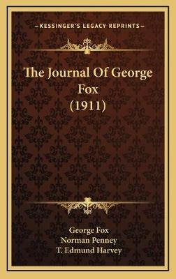 The Journal of George Fox (1911) (Hardcover): George Fox