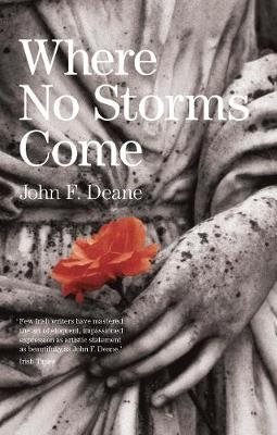Where No Storms Come (Paperback): John F. Deane