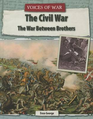 The Civil War - The War Between Brothers (Hardcover): Enzo George