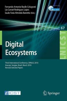 Digital Eco-Systems - Third International Conference, OPAALS 2010, Aracuju, Sergipe, Brazil, March 22-23, 2010, Revised...