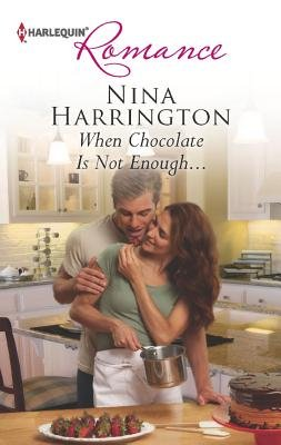 When Chocolate Is Not Enough... (Paperback): Nina Harrington