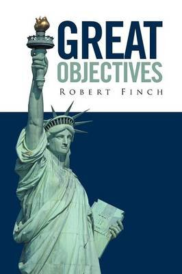 Great Objectives (Paperback): Robert Finch