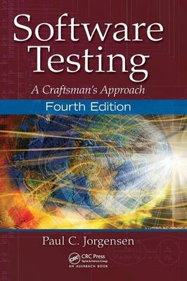 Software Testing - A Craftsman's Approach (Hardcover, 4th Revised edition): Paul C. Jorgensen
