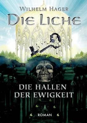 Die Liche (German, Paperback): Wilhelm Hager