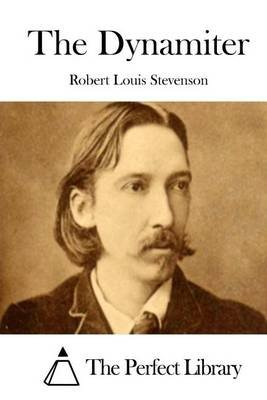 The Dynamiter (Paperback): Robert Louis Stevenson