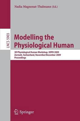 Modelling the Physiological Human - Second 3D Physiological Human Workshop, 3DPH 2009, Zermatt, Switzerland, November 29 -...