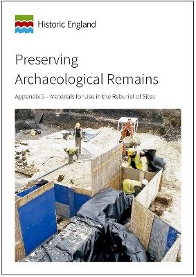Preserving Archaeological Remains - Appendix 5 - Materials for Use in the Reburial of Sites (Paperback): Matt Canti, Jim...