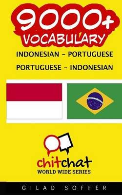 9000+ Indonesian - Portuguese Portuguese - Indonesian Vocabulary (Indonesian, Paperback): Gilad Soffer