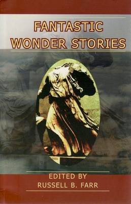 Fantastic Wonder Stories (Paperback): Russell B. Farr