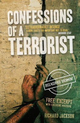 Confessions of a Terrorist (The Declassified Document) (Electronic book text, 1st edition): Richard Jackson