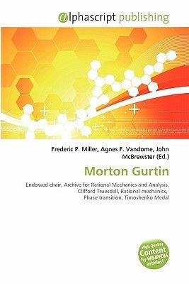 Morton Gurtin (Paperback): Frederic P. Miller, Agnes F. Vandome, John McBrewster