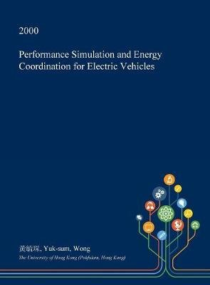 Performance Simulation and Energy Coordination for Electric Vehicles (Hardcover): ???