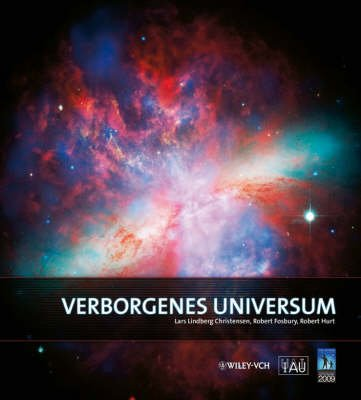 Verborgenes Universum (German, English, Hardcover): Lars Lindberg Christensen, Robert Fosbury, Robert L. Hurt