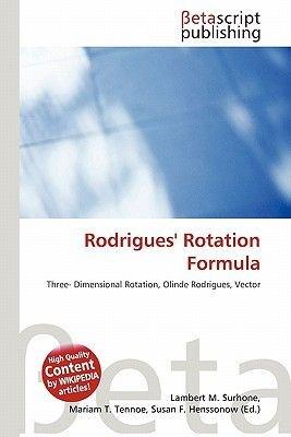 Rodrigues' Rotation Formula (Paperback): Lambert M  Surhone