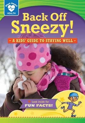 Back Off, Sneezy! - A Kids' Guide to Staying Well (Paperback): Rachelle Kreisman