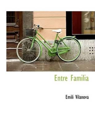 Entre Familia (Large print, Paperback, large type edition): Emilio Vilanova