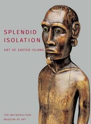 Splendid Isolation - Art of Easter Island (Paperback): Eric Kjellgren
