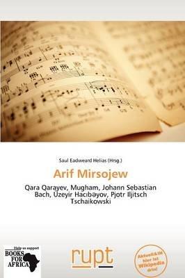 Arif Mirsojew (German, Paperback): Saul Eadweard Helias
