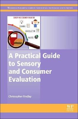 A Practical Guide to Sensory and Consumer Evaluation (Hardcover): Christopher Findlay