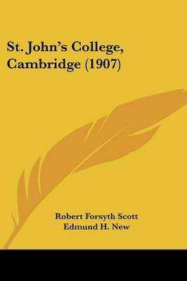 St. John's College, Cambridge (1907) (Paperback): Robert Forsyth Scott