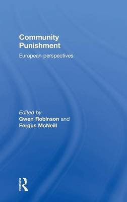 Community Punishment - European perspectives (Hardcover): Gwen Robinson, Fergus McNeill