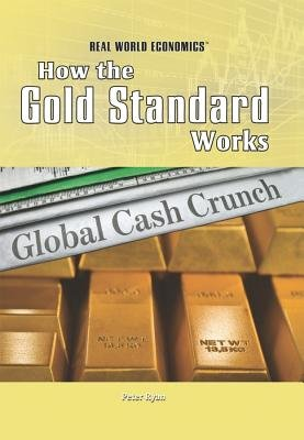 How the Gold Standard Works (Hardcover): Peter K. Ryan