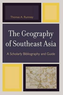 Geography of Southeast Asia (Electronic book text): Thomas A Rumney