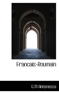 Francais-Roumain (English, Romanian, Paperback): G. M. Antonescu