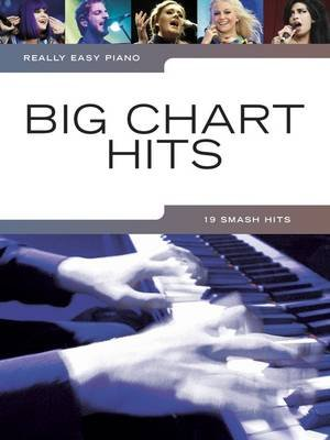 Really Easy Piano - Big Chart Hits (Paperback):
