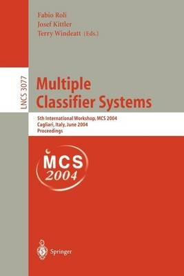 Multiple Cassifier Systems: 5th International Workshop, MCS 2004, Cagliari, Italy, June 9-11, 2004 Proceedings (Electronic book...