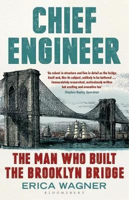 Chief Engineer - The Man Who Built the Brooklyn Bridge (Paperback): Erica Wagner