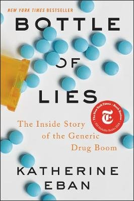 Bottle of Lies - The Inside Story of the Generic Drug Boom (Hardcover): Katherine Eban