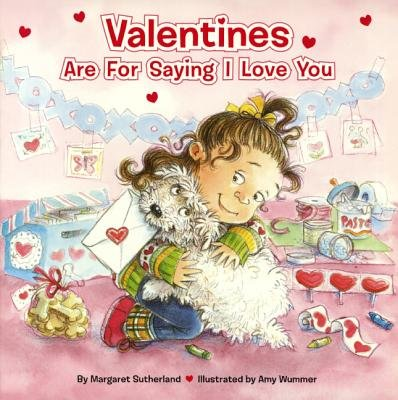 Valentines Are for Saying I Love You (Hardcover, Turtleback Scho): Margaret Sutherland