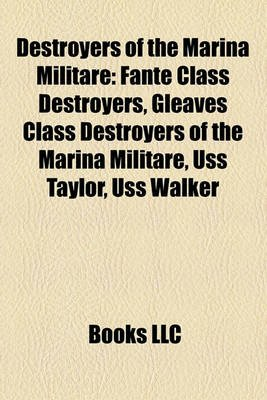 Destroyers of the Marina Militare - Fante Class Destroyers, Gleaves Class Destroyers of the Marina Militare, USS Taylor, USS...