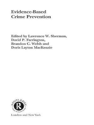 Evidence-Based Crime Prevention (Electronic book text): David P. Farrington, Doris Layton MacKenzie, Lawrence W. Sherman,...
