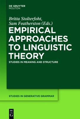 Empirical Approaches to Linguistic Theory - Studies in Meaning and Structure (Electronic book text): Britta Stolterfoht, Sam...