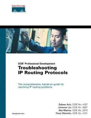 Troubleshooting IP Routing Protocols (CCIE Professional Development Series) (paperback) (Paperback): Zaheer Aziz, Johnson Liu,...
