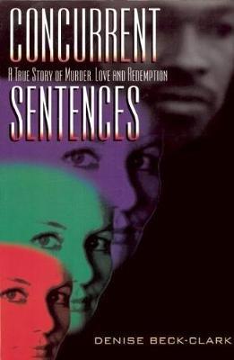 Concurrent Sentences (Hardcover): Denise Beck-Clark